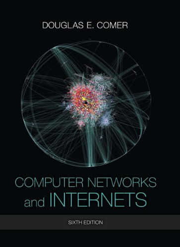 Compare Textbook Prices for Computer Networks and Internets 6 Edition ISBN 9780133587937 by Comer, Douglas E.