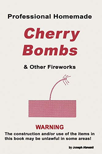 Professional Homemade Cherry Bombs and Other Fireworks