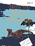 How To Draw Dinosaurs: Easy Step-By-Step Guide How To Draw Diplodocus,Gallimimus,....
