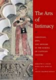 The Arts of Intimacy: Christians, Jews and Muslims in the Making of Castilian Culture