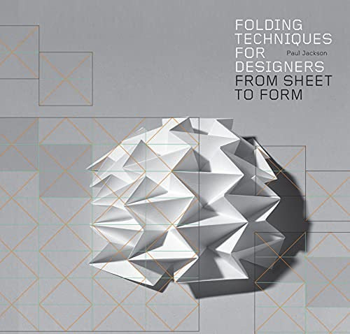 Folding Techniques for Designers: From Sheet to Form (How to fold paper and other materials for design projects)