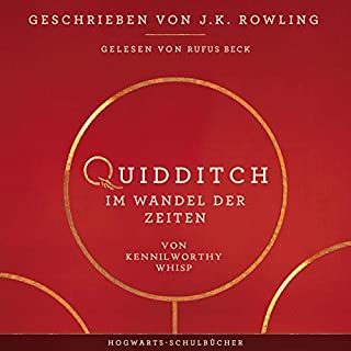 Quidditch im Wandel der Zeiten (Hogwarts Schulbücher 2)                   By:                                                                                                                                 J.K. Rowling,                                                                                        Kennilworthy Whisp                               Narrated by:                                                                                                                                 Rufus Beck                      Length: 3 hrs and 47 mins     Not rated yet     Overall 0.0
