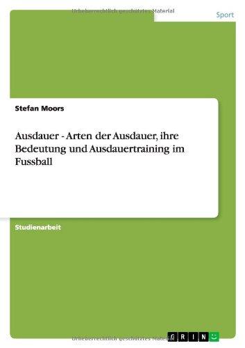 Ausdauer - Arten der Ausdauer, ihre Bedeutung und Ausdauertraining im Fussball