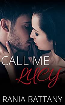 Call me Lucy: Stolen Hearts Book 1 by [Rania Battany]