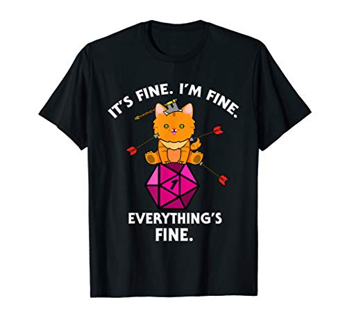 Its Fine Im Fine Everythings Fine Funny D20 Fail Dungeon Cat T-Shirt
