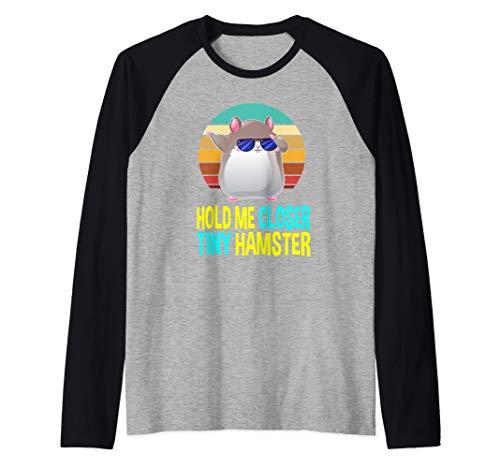 Hold Me Closer Tiny Hamster Disfraz Amantes Regalos Nios Camiseta Manga Raglan