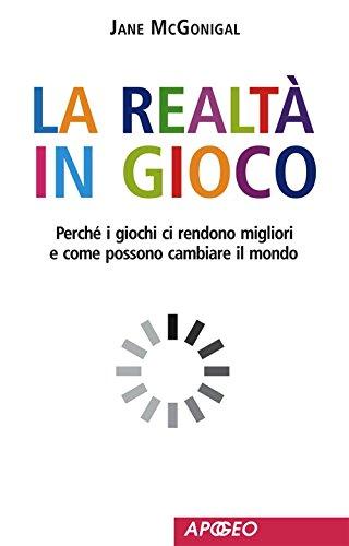 La realtà in gioco (Italian Edition)