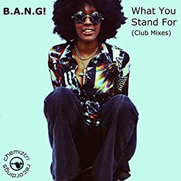 What You Stand For (Club Mixes)