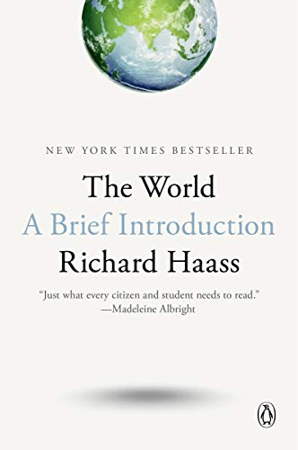 Compare Textbook Prices for The World: A Brief Introduction  ISBN 9780399562419 by Haass, Richard