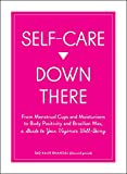 Self-Care Down There: From Menstrual Cups and Moisturizers to Body Positivity and Brazilian