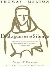 Dialogues with Silence: Prayers & Drawings by Thomas Merton (2004-02-17)