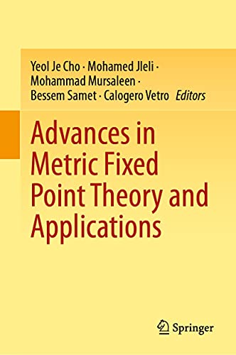 Advances in Metric Fixed Point Theory and Applications (English Edition)