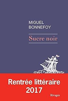 Sucre noir par [Miguel Bonnefoy]