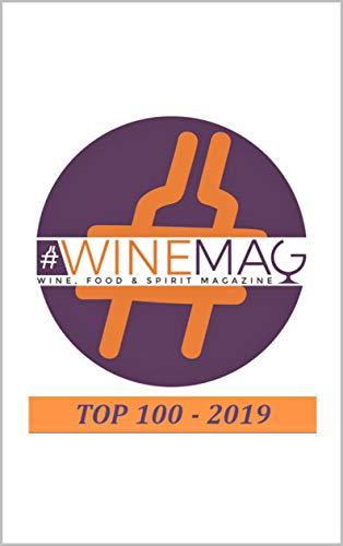 Top 100 migliori vini italiani WineMag.it: Convenzionali, naturali, biologici, biodinamici e senza solfiti: la classifica senza bandiera né razza (WineMag Editore Vol. 1)