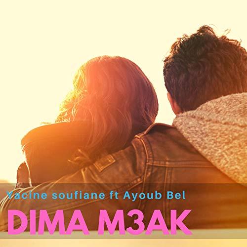 Dima M3ak (feat. Ayoub Bel)
