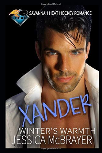 Xander - Winter's Warmth: Savannah Heat Hockey Romance Book 2