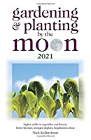 Gardening and Planting by the Moon 2021