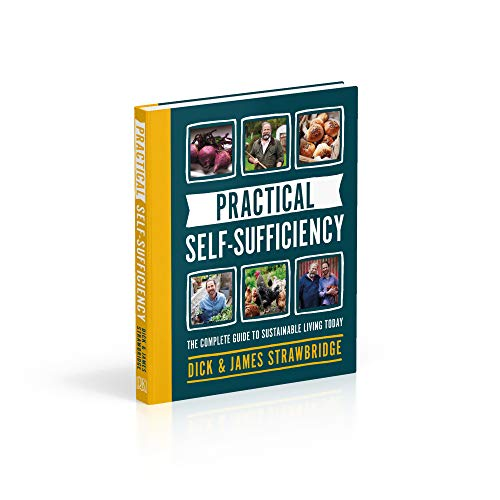 Practical Self-sufficiency: The complete guide to sustainable living today