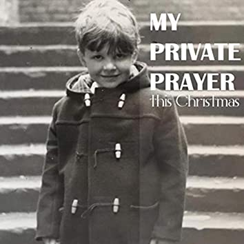 My Private Prayer This Christmas