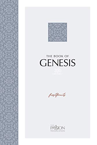 Compare Textbook Prices for Genesis 2020 Edition: Firstfruits Passion Translation The Passion Translation  ISBN 9781424563104 by Brian Simmons