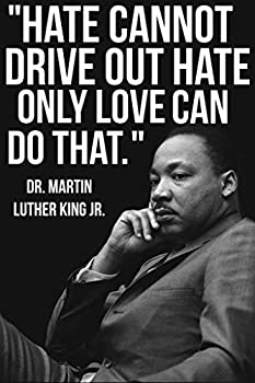 Martin Luther King Jr MLK Love Famous Motivational Inspirational Quote Cool Wall Decor Art Print Poster 24x36