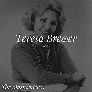 Teresa Brewer Sings - The Masterpieces
