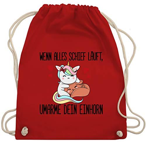 Shirtracer Einhörner - Wenn alles schief läuft, umarme dein Einhorn - Unisize - Rot - einhorn rucksack - WM110 - Turnbeutel und Stoffbeutel aus Baumwolle