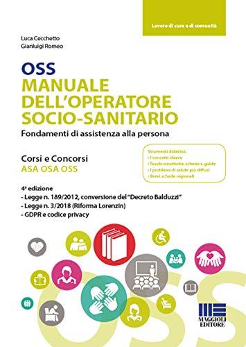 OSS Manuale dell'operatore socio-sanitario. Fondamenti di assistenza alla persona