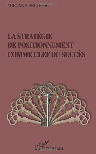 La stratégie de positionnement comme clef du succès