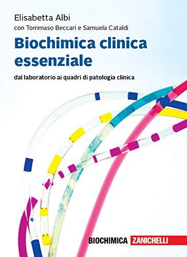 Biochimica clinica essenziale. Dal laboratorio ai quadri di patologia clinica. Con Contenuto digitale per accesso on line: espansione online