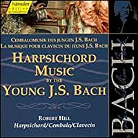 Bach: Harpsichord Music by the Young J. S. Bach, I (Edition Bachakademie Vol 102) /Hill by Johann Sebastian Bach (1999-10-19)