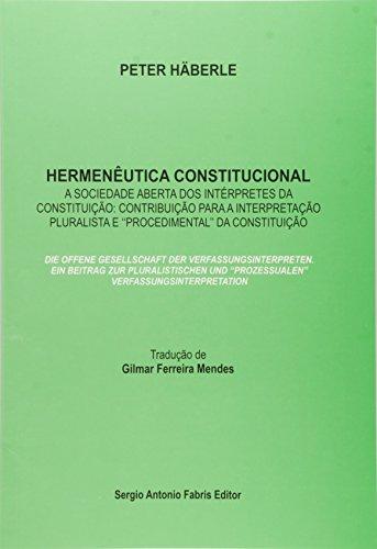 Hermeneutica Constitucional - A Sociedade Aberta Dos Interpretes Da Co