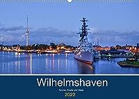 Wilhelmshaven - Sonne, Kueste und Meer (Wandkalender 2022 DIN A2 quer): Maritime Aufnahmen der schoenen Stadt am Jadebusen (Monatskalender, 14 Seiten )