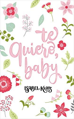 Te quiero, baby (Amor y odio nº 1)