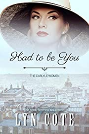 Had to Be You: A Novel (The Carlyle Women Book 2)