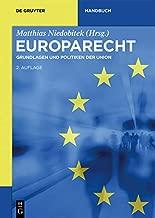 Europarecht: Grundlagen und Politiken der Union (De Gruyter Handbuch) (German Edition)