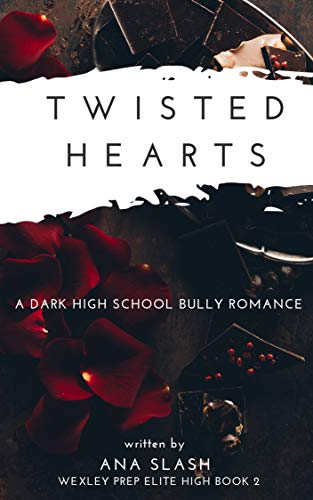 TWISTED HEARTS: A Dark High School Bully Romance (Wexley Prep Exclusive High Book 2) (English Edition)