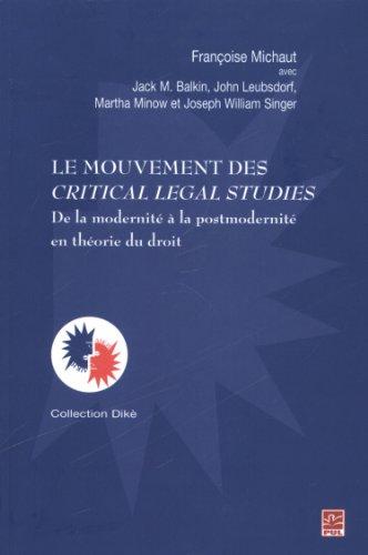 Le Mouvement des Critical Legal Studies de la Modernite a la Post