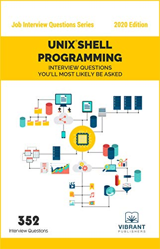 UNIX Shell Programming Interview Questions You'll Most Likely Be Asked (Job Interview Questions Series Book 27)