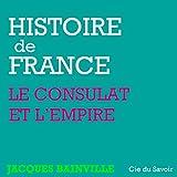 Napoléon, le Consulat et l'Empire - Histoire de France - Format Téléchargement Audio - 4,95 €