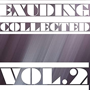Exuding Collected, Vol. 2