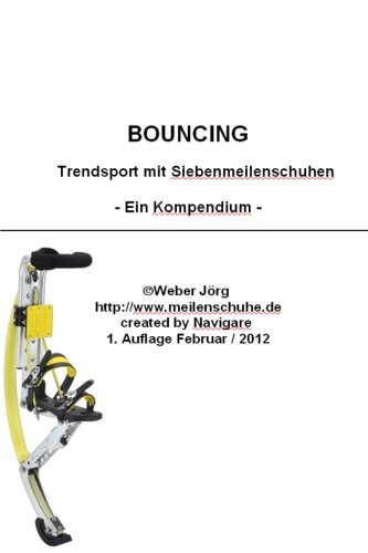 Bouncing - Trendsport mit 7meilenstiefeln, Poweriser, Powerizer, Springstiefel: (7Meilenstiefel, Poweriser, Poweriszer)