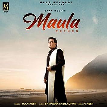 Maula Return