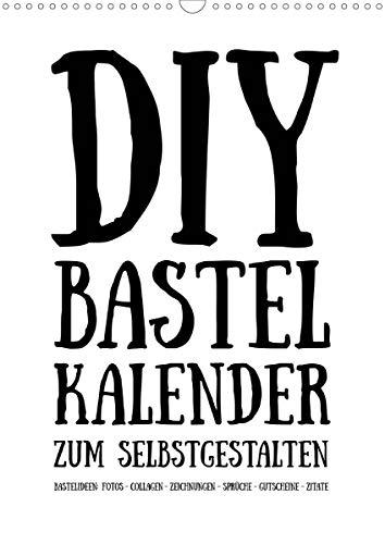 DIY Bastel-Kalender zum Selbstgestalten -immerwährend hochkant weiß- (Wandkalender 2020 DIN A3 hoch): Gestalte deinen Kalender selbst! (Monatskalender, 14 Seiten ) (CALVENDO Hobbys)