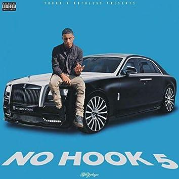 No Hook, Pt. 5