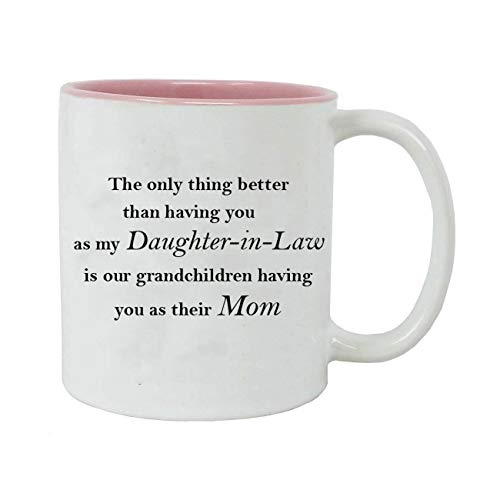 The only thing better than having you as my Daughter-in-Law is our grandchildren having you as their Mom - 11-Ounce Sublimation White Ceramic Mug, Pink