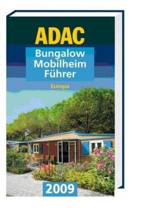 ADAC Bungalow Mobilheim Führer 2009: Europa (ADAC Campingführer)