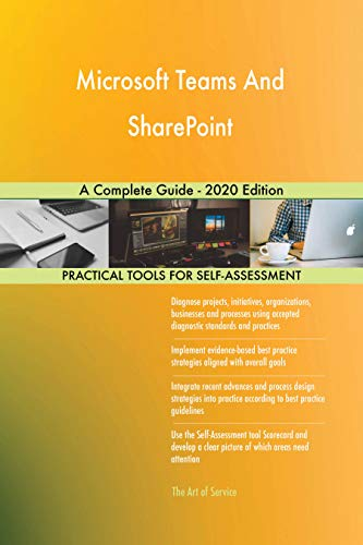 Microsoft Teams And SharePoint A Complete Guide - 2020 Edition (English Edition)