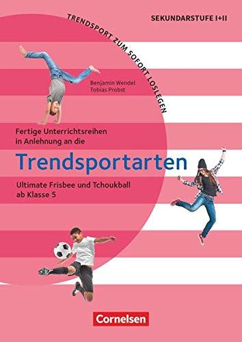 Trendsport zum sofort Loslegen - Fertige Unterrichtsreihen - ab Klasse 5: Ultimate Frisbee und Tchoukball - Kopiervorlagen