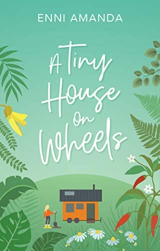 A Tiny House on Wheels A Small Town Love Story product image